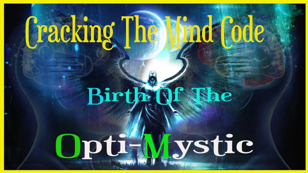 Episode 1: Cracking The Mind Code: How to be your own Opti-Mystic Self