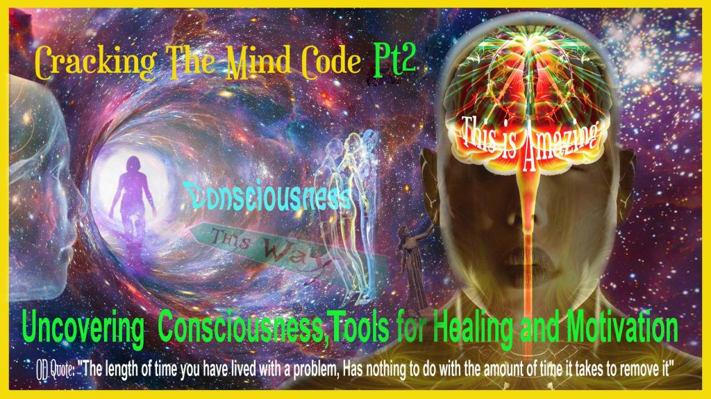 Episode 2: Uncovering Consciousness; Tools for Healing, Motivation & Your Potential